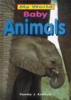 Baby Animals - Janet Allison Brown, Tammy J. Schlepp