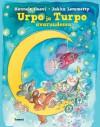Urpo ja Turpo avaruudessa - Hannele Huovi, Jukka Lemmetty