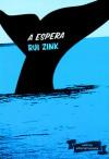 A Espera - Rui Zink