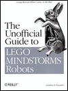 The Unofficial Guide to LEGO MINDSTORMS Robots - Jonathan Knudsen, Mike Loukides