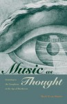 Music as Thought: Listening to the Symphony in the Age of Beethoven - Mark Evan Bonds