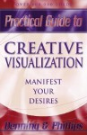 Practical Guide to Creative Visualization: Manifest Your Desires - Melita Denning, Osborne Phillips
