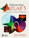 Mastering MATLAB 5 - Duane C. Hanselman