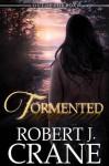 Tormented - Robert J. Crane