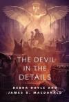 The Devil in the Details: A Tor.Com Original - Debra Doyle