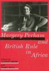 Margery Perham and British Rule in Africa - Alison Smith, Mary Bull