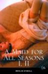 Maid for All Seasons Vol I & I - Devlin O'Neill