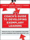 A Coach's Guide to Developing Exemplary Leaders: Making the Most of The Leadership Challenge and the Leadership Practices Inventory (LPI) (J-B Leadership Challenge: Kouzes/Posner) - James M. Kouzes, Barry Z. Posner, Elaine Biech