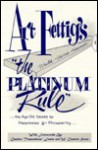Platinum Rule - Art Fettig
