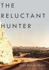 The Reluctant Hunter - Joyce Pounds Hardy
