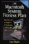 The Macintosh System Fitness Plan: Easy Exercises to Improve Performance and Reclaim Disk Space - Dan Shafer