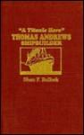 A Titanic Hero, Thomas Andrews, Shipbuilder - Shan F. Bullock