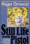 Still Life With Pistol - Roger Ormerod