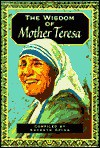 The Wisdom of Mother Theresa - Kathryn Spink