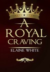 A Royal Craving - Elaine White
