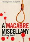 A Macabre Miscellany - Geoffrey Abbott
