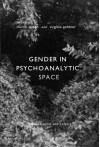 Gender in Psychoanalytic Space - Virginia Goldner, Muriel Dimen