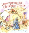 Unwrapping the Christmas Creche - Lisa Flinn, Barbara Younger