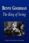 Benny Goodman - The King of Swing (Biography) - Biographiq