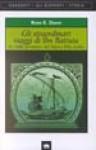 Gli Straordinari Viaggi di Ibn Battuta: Le Mille Avventure del Marco Polo Arabo - Ross E. Dunn, Maria Teresa Marenco