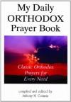 My Daily Orthodox Prayer Book - Anthony M. Coniaris