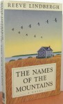 Names of the Mountains - Reeve Lindbergh