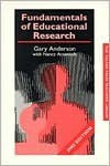 Fundamentals of Educational Research (Teachers' Library) - Garry Anderson, Nancy Arsenault