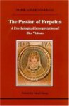 The Passion of Perpetua: A Psychological Interpretation of Her Visions - Marie-Louise von Franz, Daryl Sharp