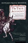 The True Account: A Novel of the Lewis & Clark & Kinneson Expeditions - Howard Frank Mosher