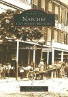 Natchez: City Streets Revisited (Images of America: Mississippi) - Joan W. Gandy, Thomas H. Gandy