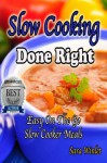 Slow Cooking Done Right : Easy On the Go Slow Cooker Meals - Sara Winlet