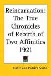 Reincarnation: The True Chronicles of Rebirth of Two Affinities 1921 - Cedric, Cedric's Scribe