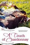 A Touch of Chardonnay (Entangled Bliss) (Love in Wine Country) - Pamela Gibson