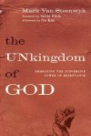 The Unkingdom of God: Embracing the Subversive Power of Repentance - Mark Van Steenwyk, David E. Fitch