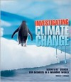Investigating Climate Change: Scientists' Search for Answers in a Warming World - Rebecca L. Johnson