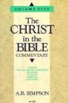 Christ in the Bible: Romans, 1-2 Corinthians, Galatians, Ephesians, Phillipians & Colossians - Albert Benjamin Simpson