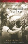 My Impossible Dream: The Story of Chuck Randall - Chuck Randall, Barbara Kindness