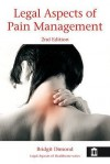 Legal Aspects of Pain Management - Bridgit Dimond