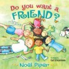Do You Want a Friend? - Noël Piper, Gail Schoonmaker