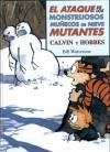 Calvin y Hobbes. El ataque de los monstruosos muñecos de nieve mutantes - Bill Watterson