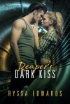 Reaper's Dark Kiss - Ryssa Edwards