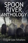 Spoon River Anthology - Edgar Lee Masters