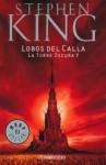 Lobos del Calla (La Torre Oscura, #5) - Bernie Wrightson, Verónica Canales, Laura Martín de Dios, Stephen King