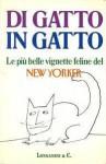 Di gatto in gatto. Le più belle vignette feline del New Yorker - Various