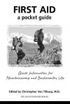 First Aid: A Pocket Guide: Quick Information For Mountaineering And Backcountry Use - Christopher Van Tilburg