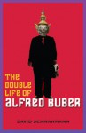 The Double Life of Alfred Buber - David Schmahmann