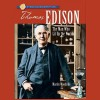 Sterling Biographies: Thomas Edison: The Man Who Lit Up the World - Martin Woodside, Kevin Pariseau