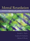 Mental Retardation: Historical Perspectives, Current Practices, and Future Directions - Ronald L. Taylor, Stephen B. Richards, Michael P. Brady