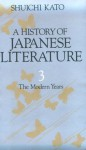 History Of Japanese Literature: The Modern Years (History Of Japanese Literature) - Shûichi Katô