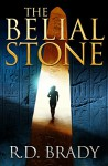 The Belial Stone (The Belial Series Book 1) - R.D. Brady